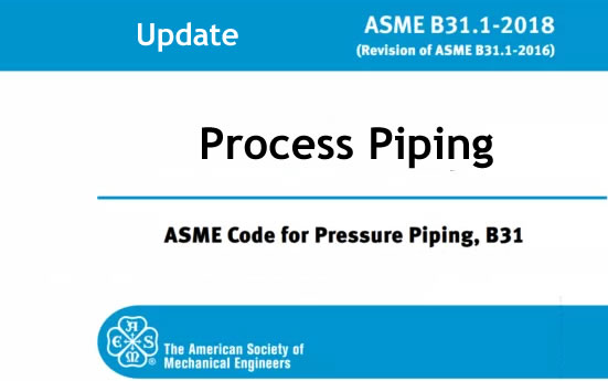 Asme B31 3 Substantive Changes In The 2018 Edition For Process Piping Becht